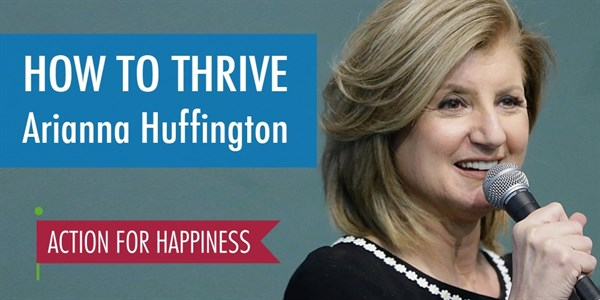 How to Thrive – with Arianna Huffington
