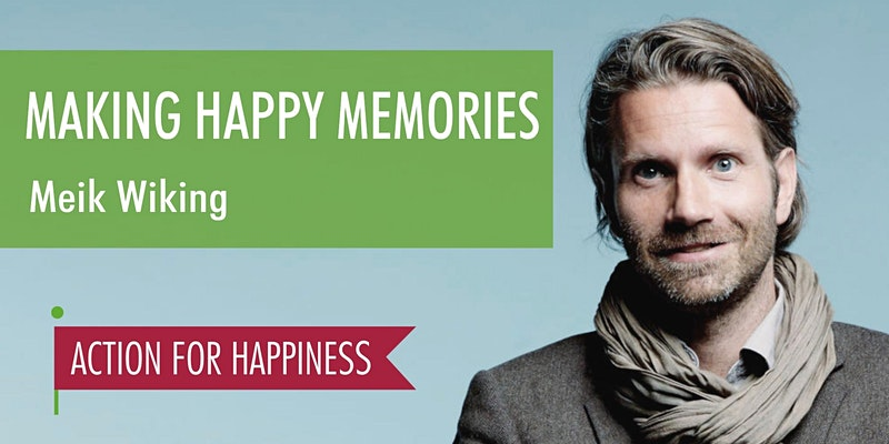 Making Happy Memories – with Meik Wiking